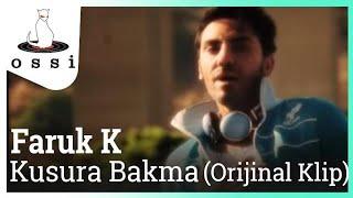 Faruk K / Kusura Bakma