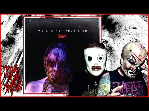 Slipknot - We Are Not Your Kind - ALBUM REVIEW