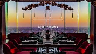 Chill Out Music For Relaxed Dining