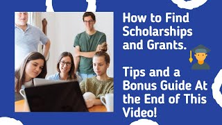 How to Find Scholarships and Grants. Tips and A Help Guide At the End of This Video