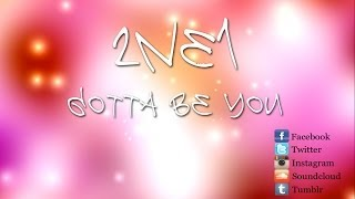 2NE1 - Gotta Be You (너 아님 안돼) (English Version)