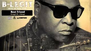 B-Legit - Best Friend (feat. J Boog) (Audio)