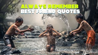 Always Remember | Friendship Quotes To Make You Smile