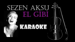 Sezen Aksu - El Gibi - Karaoke - Full HD