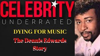 Celebrity Underrated - The Dennis Edwards Story (The Temptations)