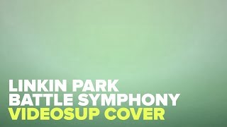 Battle Symphony (Cover Videosup)