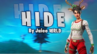 Fortnite Montage - Hide (Juice WRLD & Seezyn) [Official Soundtrack of Into the Spider-Verse]
