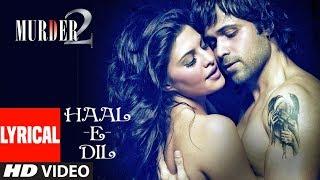 Hale Dil Lyrical | Murder 2 | Emran Hashmi | Jacqueline Fernandez | Harshit Saxena