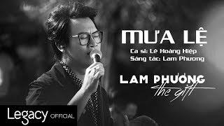 Mưa Lệ   LAM PHƯƠNG - The Gift   Lê Hoàng Hiệp