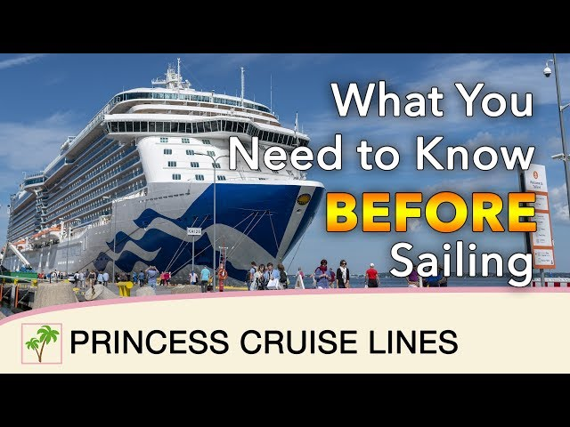 What You Need to Know BEFORE Sailing with Princess Cruises in 2018