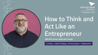 How to think and act like and Entrepreneur