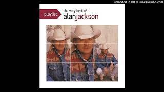 Alan Jackson - She Don't Get High