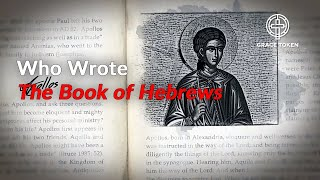 Who Wrote the Book of Hebrews