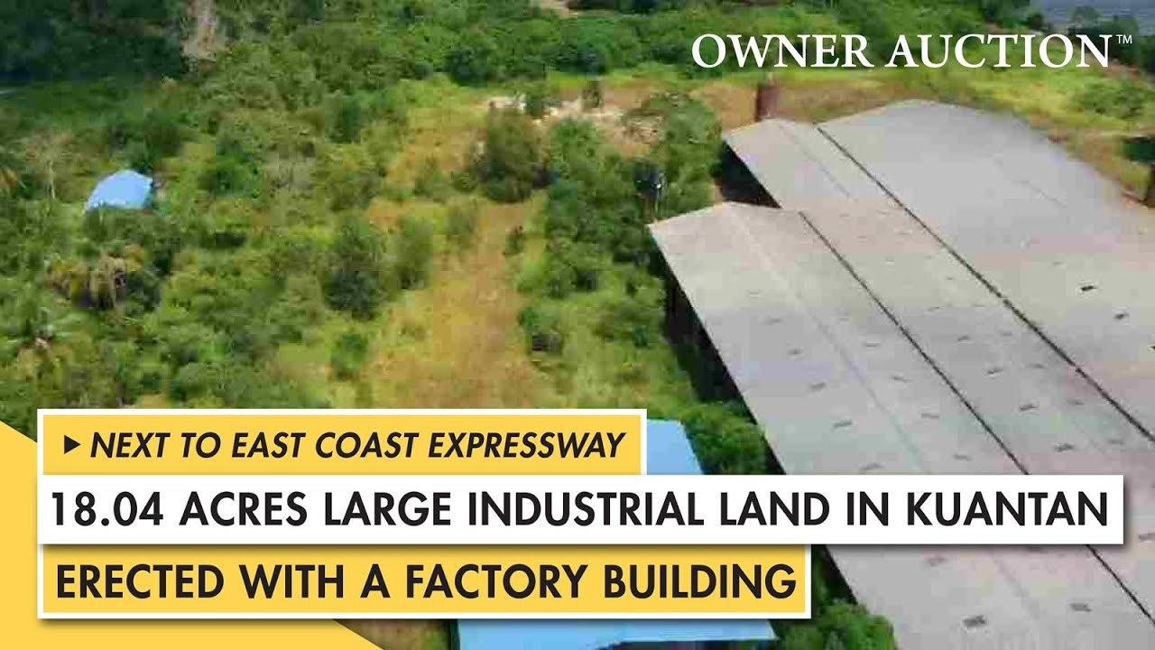 [Owner Auction™] Large Industrial Land Next to East Coast Expressway, in Kuantan