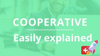 Cooperative: Easy Explained