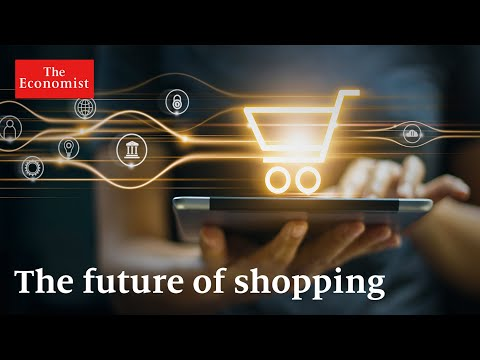 , title : 'The future of shopping: what's in store? | The Economist