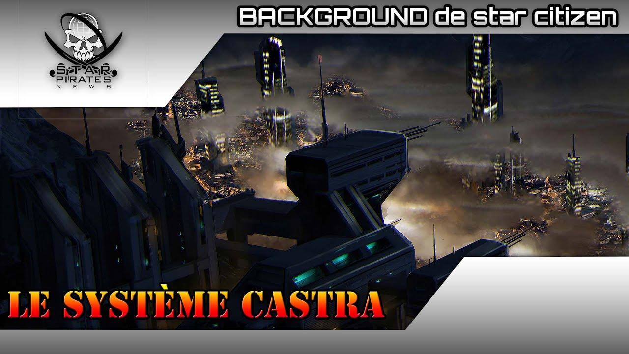 [FR]-STAR CITIZEN : Background de Star citizen : le système Castra