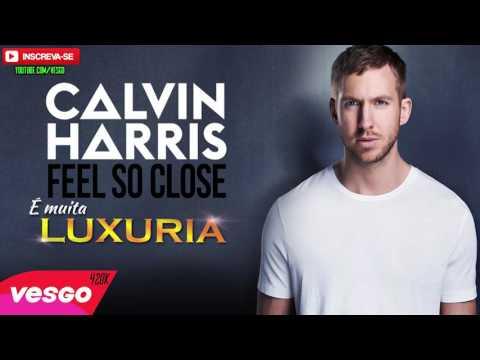Calvin Harris Feel so close VERSÃO LUXURIA