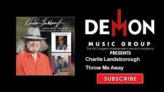 Charlie Landsborough - Throw Me Away