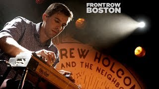 Drew Holcomb & The Neighbors – What Would I Do Without You | Front Row Boston