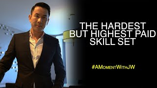 The Hardest But Highest Paid Skill Set | A Moment With JW