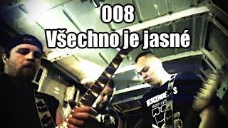 Video 008-Všechno je jasné (2016)