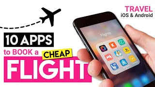 Top 10 Free Travel Apps to Book Cheap Flights