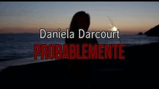 Daniela Darcourt - Probablemente