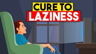 7 Proven Ways to STOP Being Lazy