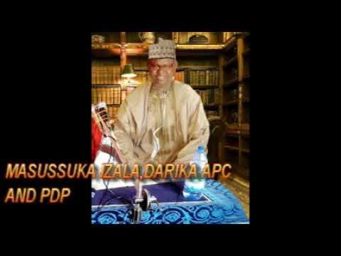 Sheikh Yahya Masussuka Izala, Darika, APC and PDP 09022222391