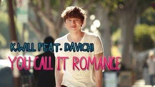 K.Will feat. Davichi - You call it romance [Sub.Esp + Han + Rom]