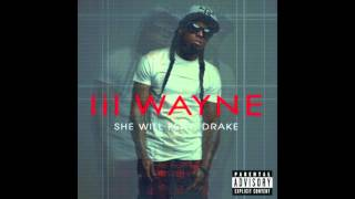 Lil Wayne Feat. Drake   She Will Lyrics (Dirty 2011)