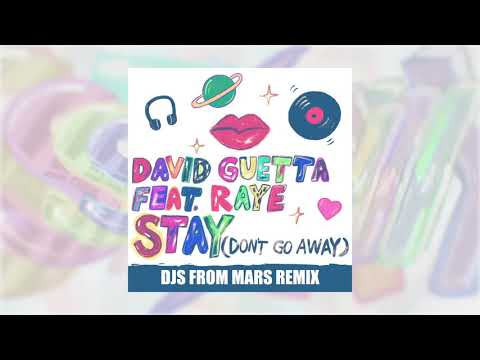 David Guetta - Stay (Don't Go Away) (feat Raye) [Djs From Mars Remix]