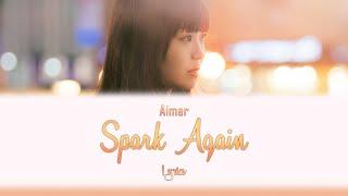 Aimer - Spark Again (Kan/Rom/Eng Lyrics) | 炎炎ノ消防隊OP