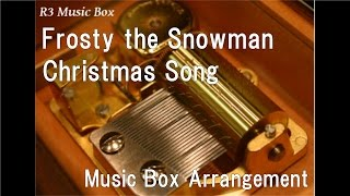 Frosty the Snowman/Christmas Song [Music Box]