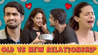 Being In A Relationship: Old Vs New    Swara