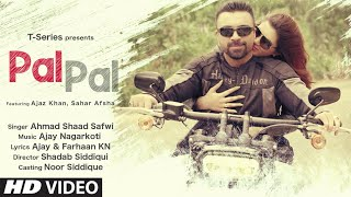 Pal Pal (Full Video Song) Ahmad Shaad Safwi Feat. Ajaz Khan, Sahar Afsha | New Hindi Song 2020