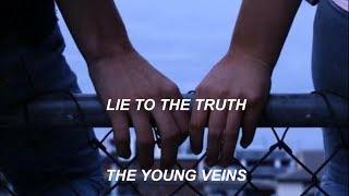 lie to the truth - young veins [lyrics español]