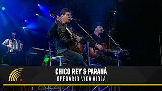 Chico Rey e Paraná - Operário Vida Viola (Ao Vivo Vol. 1) - Oficial
