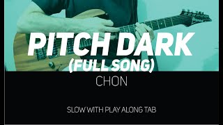 CHON   Pitch Dark (slow With Play Along Tab)   FULL SONG