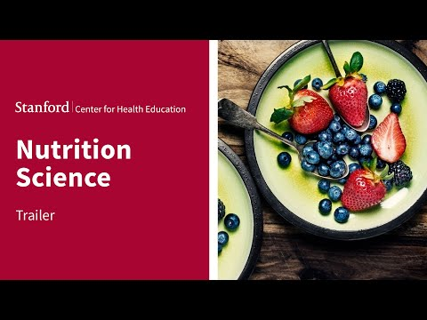 Nutrition Science   The Stanford Center for Health Education   Trailer