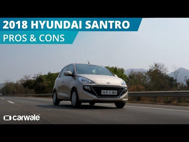 2018 Hyundai Santro Pros And Cons