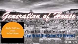Chaim Feat. Meital De Razon - Love Rehab (Dim Chord 2014 Rework) [GoH FDL009]
