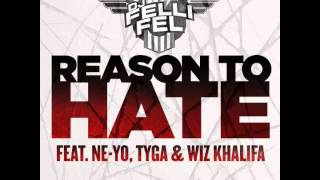 DJ Felli Fel feat. Ne-yo, Tyga & Wiz Khalifa - Reason To Hate OFFICIAL VERSION