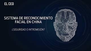 Sistema de reconocimiento facial en China ¿Seguridad o intromisión?