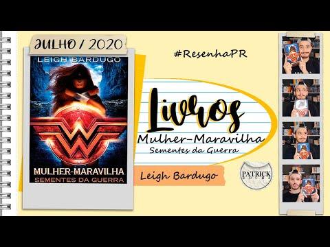 Mulher-Maravilha: Sementes da Guerra (Lendas da DC #1) (Leigh Bardugo) | Patrick Rocha