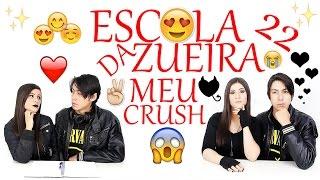 ESCOLA DA ZUEIRA  22 MEU CRUSH
