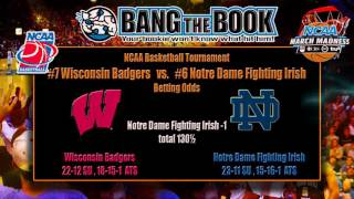 Wisconsin Badgers vs Notre Dame Fighting Irish NCAA Tournament Odds & Free Picks