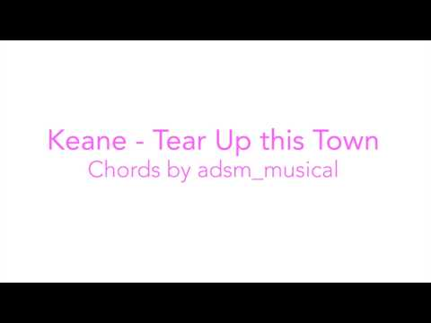 "Keane - ""Tear Up this Town"" with chords and lyrics"