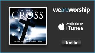 Kathryn Scott - At the Foot of the Cross (Ashes to Beauty)